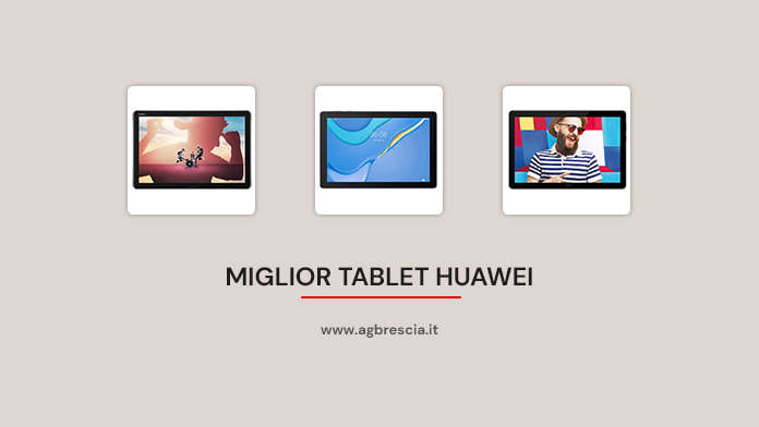 Miglior Tablet Huawei