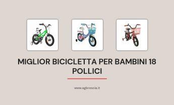 11 Miglior Bicicletta Per Bambini 18 Pollici del 2021 [Design accattivante]